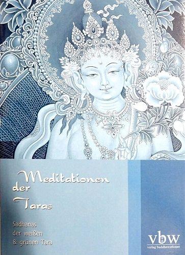 Meditationen der Taras - Sadhanas der weißen und grünen Tara