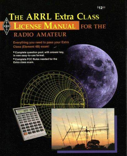 The Arrl Extra Class License Manual (ARRL EXTRA CLASS LICENSE MANUAL FOR THE RADIO AMATEUR)