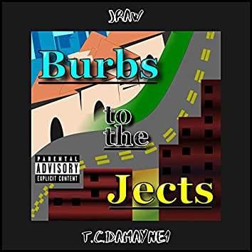 Burbs to the Jects (feat. T.C.Damayne1)