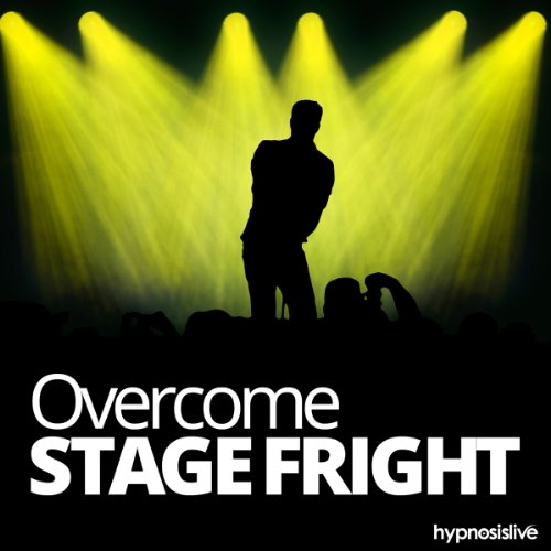 Overcome Stage Fright Hypnosis cover art