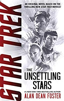 The Unsettling Stars (Star Trek) by [Alan Dean Foster]