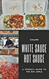 White Sauce, Hot Sauce: A Foodie's Guide to the Big Apple (English Edition)