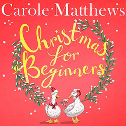 Christmas for Beginners Audiobook By Carole Matthews cover art