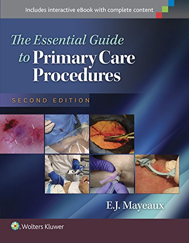 The Essential Guide to Primary Care Procedures (Mayeaux, Essential Guide to Primary Care Procedures)