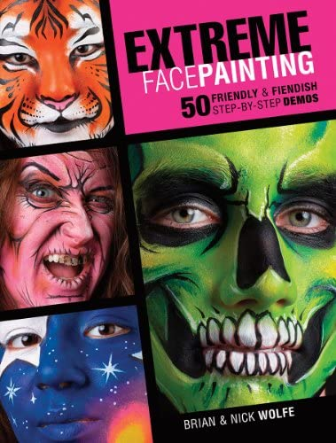 Extreme Face Painting 50 Friendly Fiendish Step by Step Demos product image