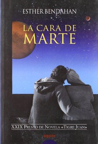 La cara de marte (Algaida Literaria - Premio Tigre Juan)