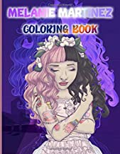 Melanie Martinez Coloring Book: Relaxation Coloring Books For Adults, Teenagers With Exclusive Images