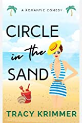 Circle in the Sand: A Romantic Comedy Kindle Edition