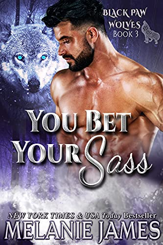 You Bet Your Sass (Black Paw Wolves Book 3) (English Edition)
