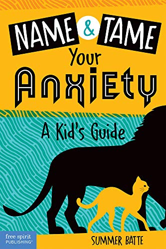 Name and Tame Your Anxiety: A Kid's Guide