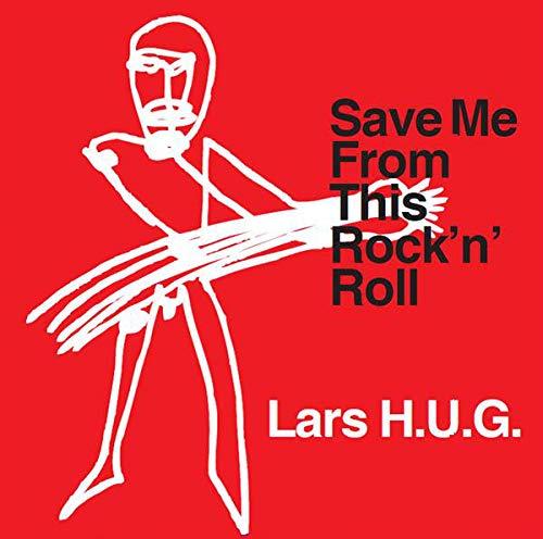 Lars H.U.G. - Save Me From This Rock 'N' Rol [Disco de Vinil]