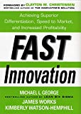 Fast Innovation: Achieving Superior Differentiation, Speed to Market, and Increased Profitability (English Edition)