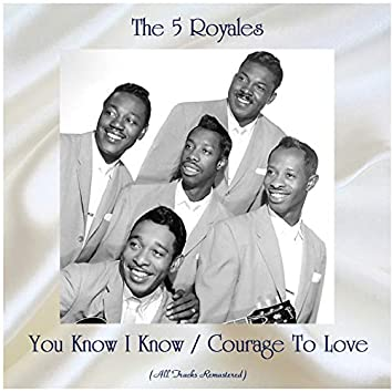 You Know I Know / Courage To Love (Remastered 2020)