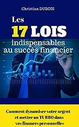 livre Les 17 lois indispensables au succès financier. Comment dynamiser votre argent et mettre un turbo dans vos finances personnelles
