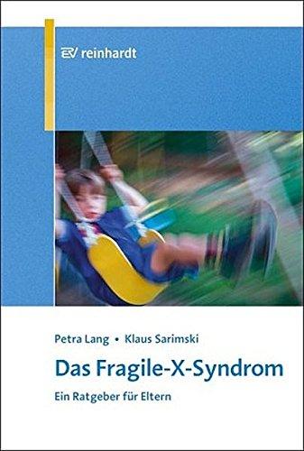 Das Fragile-X-Syndrom: Ein Ratgeber für Eltern