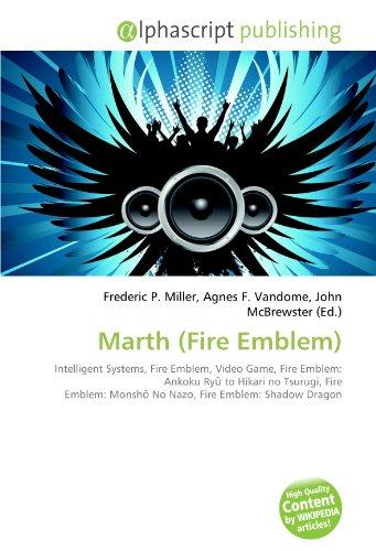 Marth (Fire Emblem): Intelligent Systems, Fire Emblem, Video Game, Fire Emblem: Ankoku Ryū to Hikari no Tsurugi, Fire Emblem: Monshō No Nazo, Fire Emblem: Shadow Dragon
