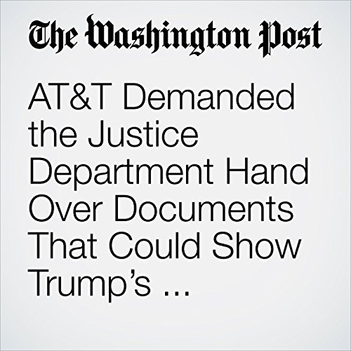 AT&T Demanded the Justice Department Hand Over Documents That Could Show Trump's Influence Over the Time Warner Deal. A Judge Said No. copertina