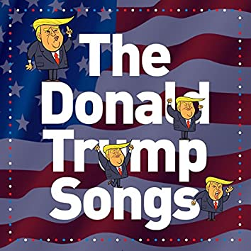 The Donald Trump Songs