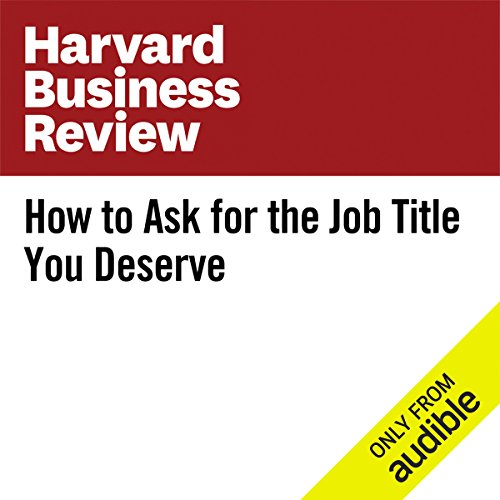 How to Ask for the Job Title You Deserve audiobook cover art