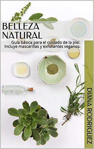 Belleza Natural: Guía básica para el cuidado de la piel....