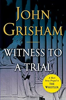 Witness to a Trial  A Short Story Prequel to The Whistler  Kindle Single