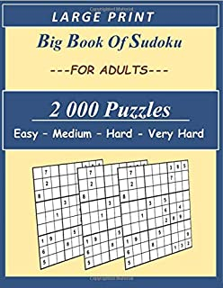 Big Book of Sudoku For Adults: 2 000 Sudoku puzzles book for adults , 4 levels of difficulty Easy to very hard, brain games sudoku books, adult activity book Sudoku, sudoku large print (8.5 x 11 inch)