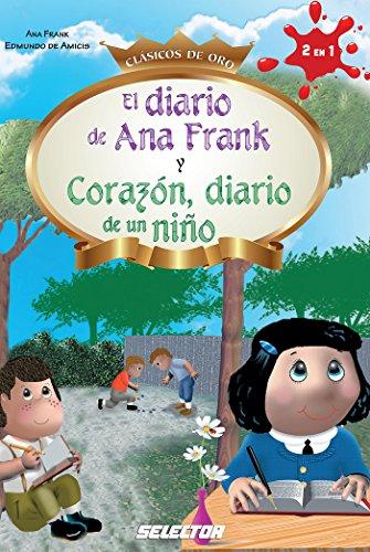 El Diario De Ana Frank Y Corazón Diario De Un Niños Clasicos De Oro Spanish Edition Kindle Edition By Amicis Edmundo De Ana Frank Children Kindle Ebooks