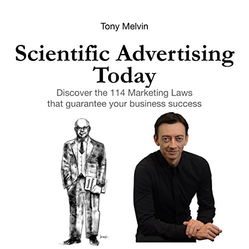 Scientific Advertising Today                   By:                                                                                                                                 Tony Melvin                               Narrated by:                                                                                                                                 Torry Clark                      Length: 3 hrs and 31 mins     2 ratings     Overall 2.5