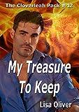 My Treasure to Keep (The Cloverleah Pack Series Book 12)