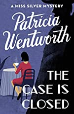 The Case Is Closed (The Miss Silver Mysteries Book 2)