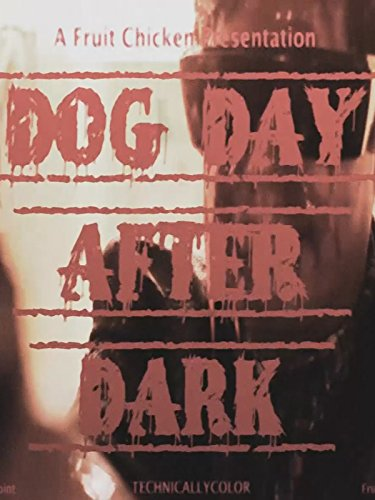 Dog Day After Dark