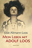 Altmann-Loos, E: Mein Leben mit Adolf Loos