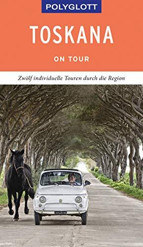 POLYGLOTT on tour Reiseführer Toskana: Individuelle Touren durch die Region