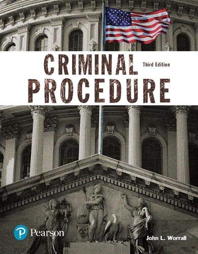 Compare Textbook Prices for Criminal Procedure Justice Series The Justice Series 3 Edition ISBN 9780134548654 by Worrall, John