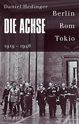 Die Achse: Berlin - Rom - Tokio