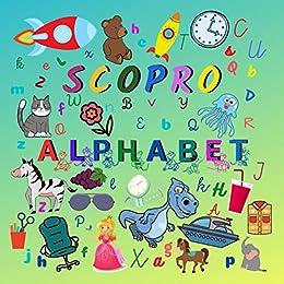Scopro Alphabet: Libro di attività per bambini 2-6 di [Giovanni Stuer]