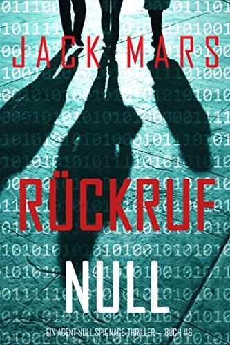 Rückruf Null (Ein Agent Null Spionage-Thriller — Buch #6)