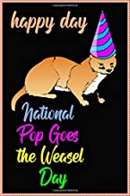 National Pop Goes the Weasel Day: Happy day/Notebook/journal /120 lined pages/(6 x 9) inches in size /soft cover matte finish