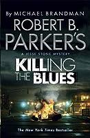 Robert B. Parker's Killing the Blues: A Jesse Stone Novel by Robert B. Parker Michael Brandman(2012-06-07)