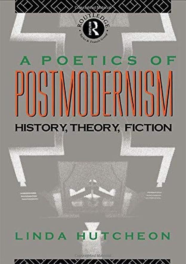 ベース捨てる炎上A Poetics of Postmodernism: History, Theory, Fiction