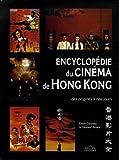 Encyclopédie du cinéma de Hong Kong - Des origines à nos jours de Emrik Gouneau (13 octobre 2006) Broché - 13/10/2006