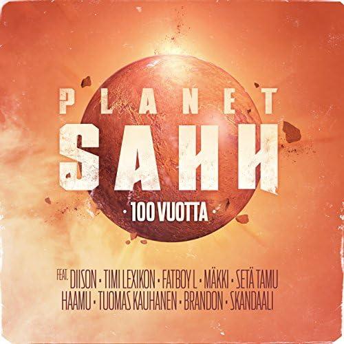 Planet SAHH feat. Diison, Timi Lexikon, Fatboy L, Mäkki, Setä Tamu, Haamu, Tuomas Kauhanen, Brandon Bauer & Skandaali