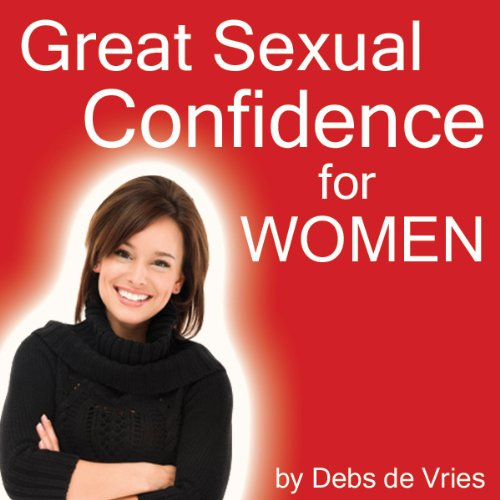 Great Sexual Confidence for Women audiobook cover art