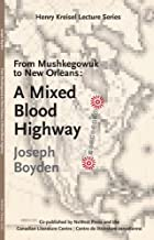 From Mushkegowuk to New Orleans: A Mixed Blood Highway (Henry Kreisel Lecture)