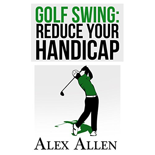 Golf Swing     Reduce Your Handicap              By:                                                                                                                                 Alex Allen                               Narrated by:                                                                                                                                 Dave Wright                      Length: 54 mins     Not rated yet     Overall 0.0