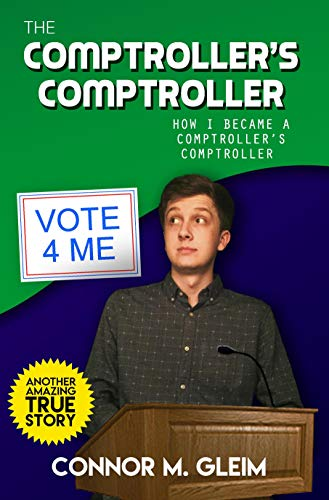 The Comptroller's Comptroller: How I Became A Comptroller's Comptroller