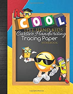 Left Hand Kids Cursive Handwriting Tracing Paper Workbook: Cool Left Handed Lefties Cursive Writing Skills Curriculum For Kids: Practice Writing ... With Grade Tracker & Bonus Coloring Pages