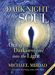 The Dark Night of the Soul by Michael Mirdad Out of the Darkness and into the Light