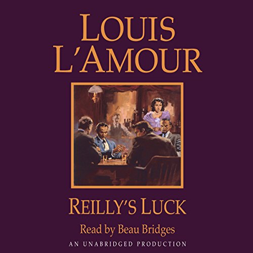 Reilly's Luck                   By:                                                                                                                                 Louis L'Amour                               Narrated by:                                                                                                                                 Beau Bridges                      Length: 8 hrs and 20 mins     598 ratings     Overall 4.8