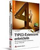 TYPO3-Extensions entwickeln - Der Entwicklerleitfaden für Extensions mit der TYPO3-API von TYPO3-Core Team Member Dmitry Dulepov (Open Source Library) - Dmitry Dulepov